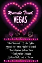 Romantic Times: Vegas - Volume 3 ebook by Kathryn Falk, Tina Wainscott, Crystal Perkins,...