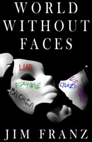 World Without Faces ebook by Jim Franz
