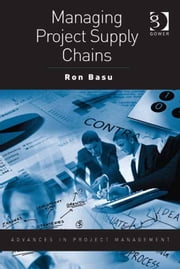 Managing Project Supply Chains ebook by Dr Ron Basu,Professor Darren Dalcher