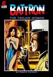 Battron: The Trojan Woman ebook by Wayne Vansant