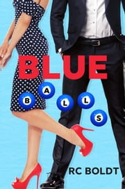 BLUE BALLS ebook by RC Boldt