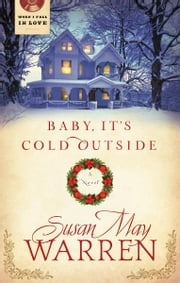 Baby It's Cold Outside ebook by Susan May Warren