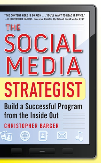 The Social Media Strategist: Build a Successful Program from the Inside Out ebook by Christopher Barger