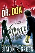 DR. DOA ebook by Simon R. Green
