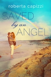 Saved By An Angel ebook by Roberta Capizzi