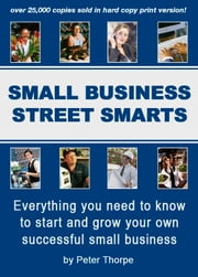 Small Business Street Smarts ebook by Peter Thorpe