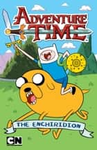 Adventure Time: The Enchiridion ebook by Sheila Sweeny Higginson