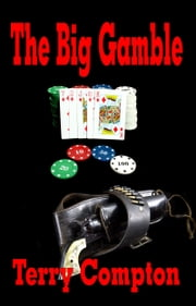 The Big Gamble ebook by Terry Compton