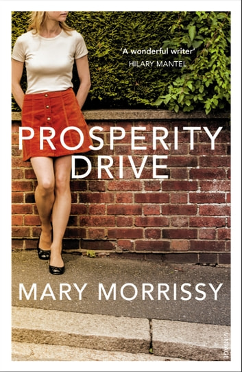 Prosperity Drive eBook by Mary Morrissy