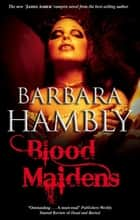 Blood Maidens 電子書 by Barbara Hambly