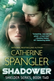 Shadower — A Science Fiction Romance (Book 2, Shielder Series) ebook by Catherine Spangler