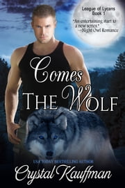 Comes the Wolf ebook by Crystal Kauffman