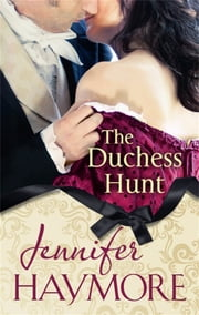 The Duchess Hunt - Number 1 in series ebook by Jennifer Haymore