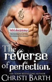 The Reverse of Perfection - Bad Decisions, #2 ebook by Christi Barth