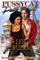 The Lion in Russia ebook by Roslyn Hardy Holcomb
