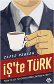 İşte Türk - Business Over Turkish Coffee ekitaplar by Zafer Parlar