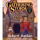 The Gathering Storm - Book Twelve of the Wheel of Time audiobook by Robert Jordan, Brandon Sanderson
