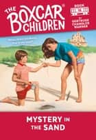 Mystery in the Sand ebook by Gertrude Chandler Warner, David Cunningham