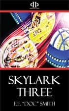 Skylark Three eBook by E. E. Smith