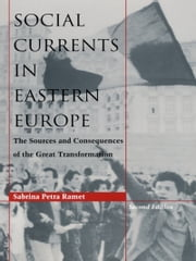 Social Currents in Eastern Europe - The Sources and Consequences of the Great Transformation ebook by Sabrina P. Ramet