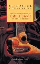 Opposite Contraries ebook by Emily Carr,Susan Crean