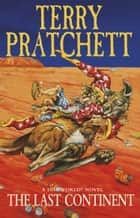 The Last Continent - (Discworld Novel 22) ebook by Terry Pratchett