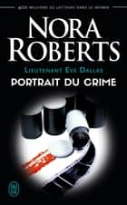Lieutenant Eve Dallas (Tome 16) - Portrait du crime ebook by Nora Roberts, Nicole Hibert