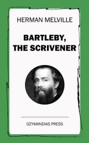 a summary of herman melvilles bartleby the scrivener Bartleby the scrivener, a tale of wall street summary bartleby the scrivener was written by herman melville in 1853 and was first published in putnam's magazine in the november/december issue of that year.