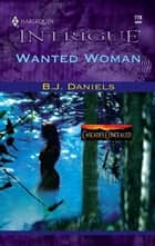 Wanted Woman ebook by B.J. Daniels