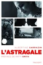 L'astragale ebook by Albertine Sarrazin