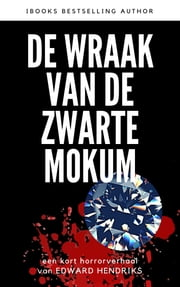 De Wraak van de Zwarte Mokum ebook by Edward Hendriks