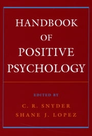 Handbook of Positive Psychology ebook by C. R. Snyder,Shane J. Lopez