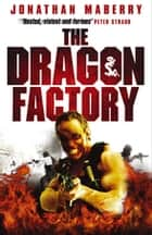 The Dragon Factory ebook by