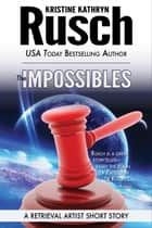 The Impossibles: A Retrieval Artist Short Story ebook by