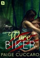 Werebiker ebook by Paige Cuccaro