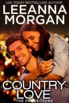 Country Love: A Sweet Small Town Romance ebook by Leeanna Morgan