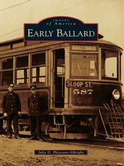 Early Ballard ebook by Julie D. Pheasant-Albright