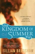 Kingdom of Summer ebook by Gillian Bradshaw