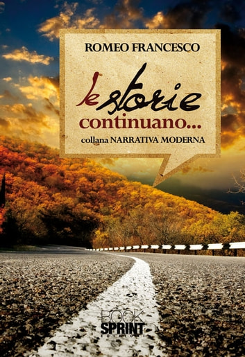 Le storie continuano ebook by Francesco Romeo