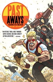 Past Aways: Facedown in the Timestream ebook by Matt Kindt