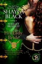 His Lady Bride ebook by Shayla Black, Shelley Bradley