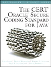 The CERT Oracle Secure Coding Standard for Java ebook by Fred Long,Dhruv Mohindra,Dean F. Sutherland,David Svoboda,Robert C. Seacord