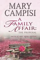 A Family Affair: The Proposal ebook by Mary Campisi