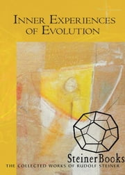 Inner Experiences of Evolution ebook by Rudolf Steiner, Christopher Bamford