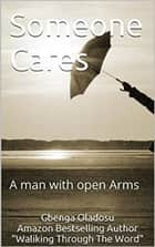 Some Cares - A man with open Arms ebook by Gbenga Oladosu