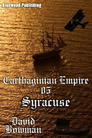 Carthaginian Empire 05: Syracuse ebook by David Bowman
