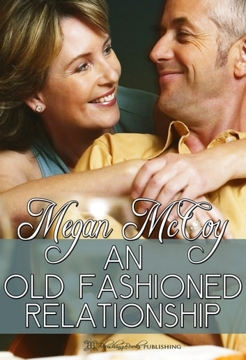 An Old-Fashioned Relationship ebook by Megan McCoy