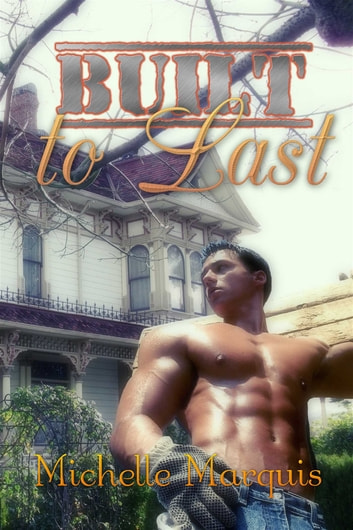 Built to Last ebook by Michelle Marquis