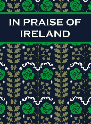 In Praise of Ireland eBook by