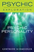 The Psychic Personality ebook by Gertrude Schmeidler